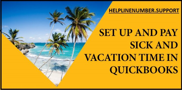 How to fix Sick and Vacation Time Errors on Paychecks in QuickBooks?