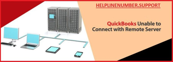 How to Fix QuickBooks is Unable to Connect to Remote Server?